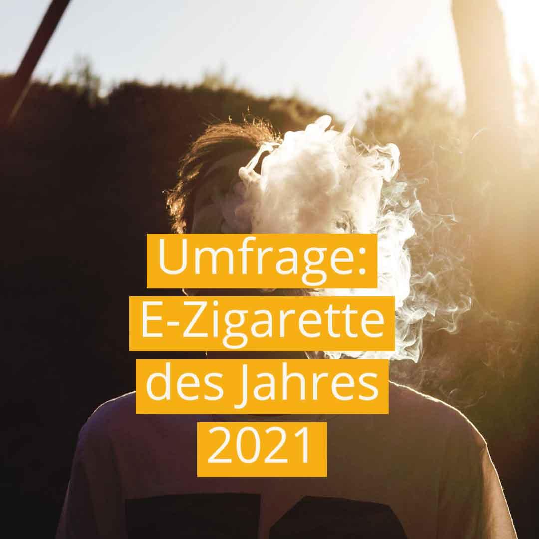 2021-09-01 Umfrage: E-Zigarette des Jahres 2021